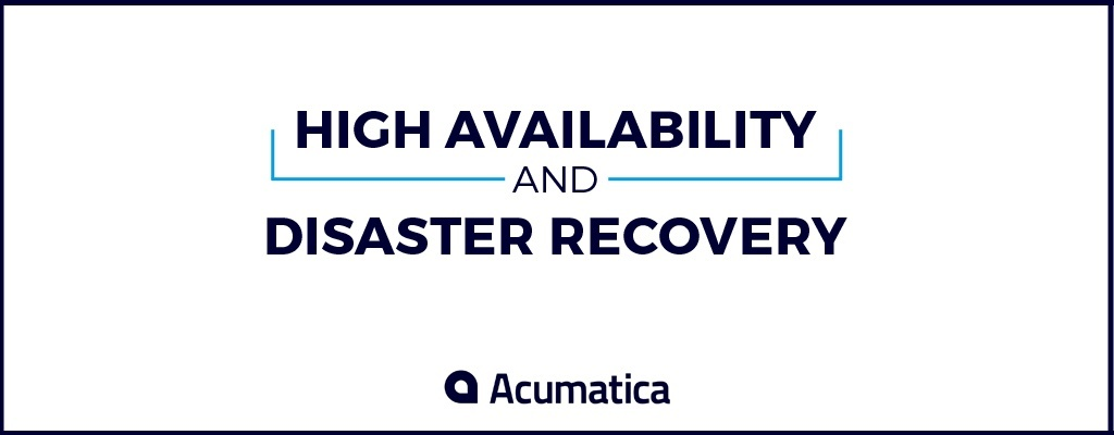 High Availability and Disaster Recovery: Does Your ERP Implementation Measure Up?