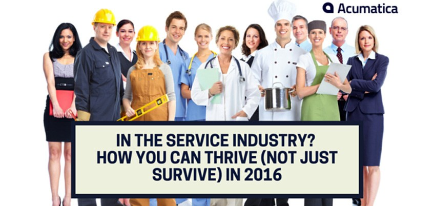 In the Service Industry? How You Can Thrive (Not Just Survive) in 2016