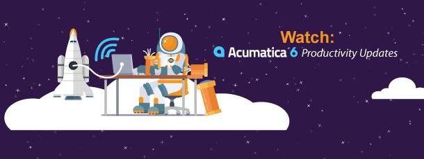 Watch: Acumatica 6 Productivity Updates