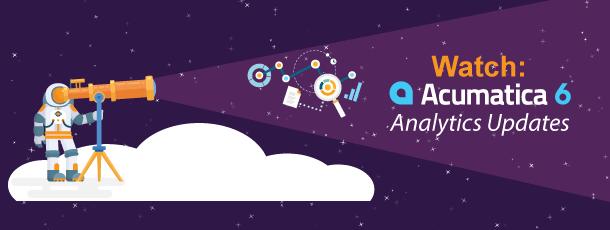 Watch: Acumatica 6 Analytics Updates