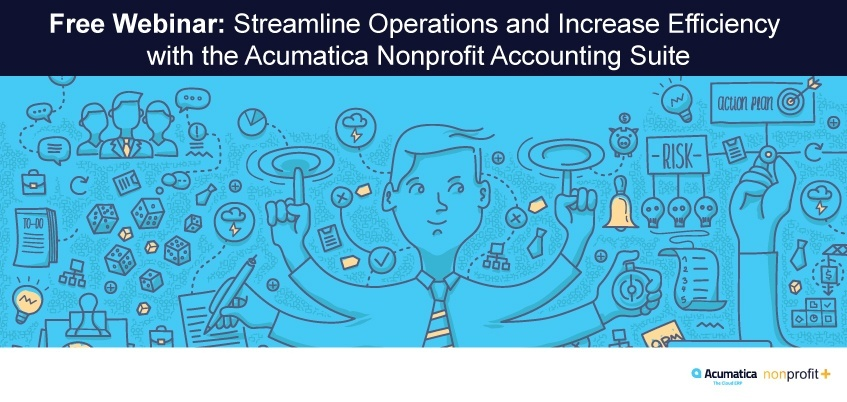 Free Webinar: Streamline Operations and Increase Efficiency with the Acumatica Nonprofit Accounting Suite