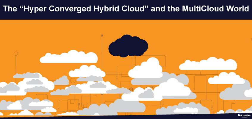 "The ""Hyper Converged Hybrid Cloud"" and the MultiCloud World"