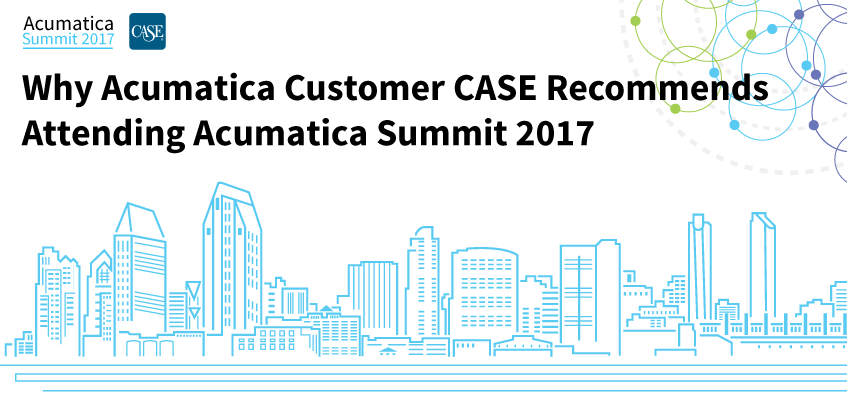 Why Acumatica Customer CASE Recommends going to Acumatica Summit 2017