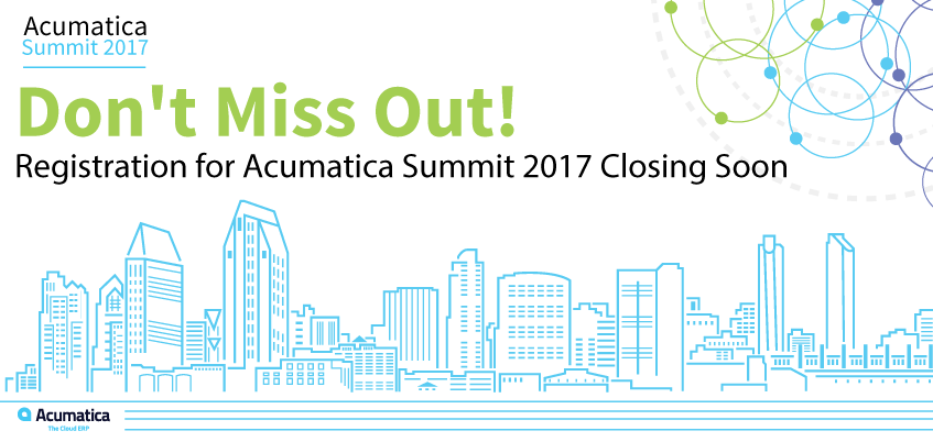 Don't Miss Out! Registration for Acumatica Summit 2017 Closing Soon