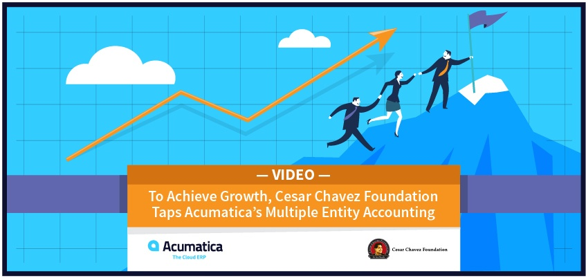 To Achieve Growth, Cesar Chavez Foundation Taps Acumatica's Multiple Entity Accounting