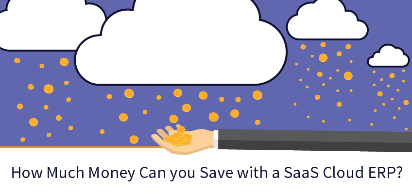 How Much Money Can you Save with a SaaS Cloud ERP?