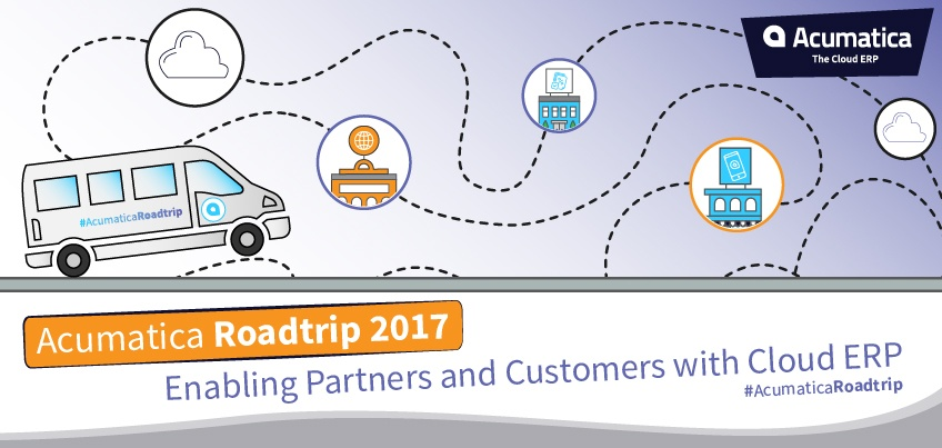 Acumatica Roadtrip 2017: Enabling Partners and Customers with Cloud ERP