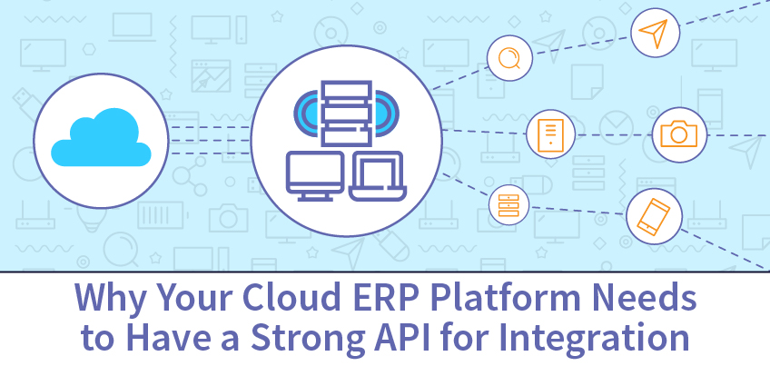Why Your Cloud ERP Platform Needs to Have a Strong API for Integration