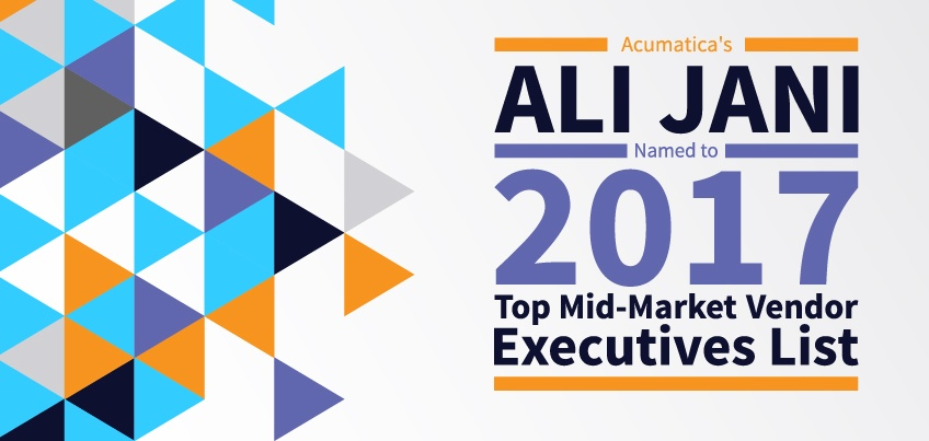 Acumatica's Ali Jani Named to 2017 Top MidMarket Vendor Executives List
