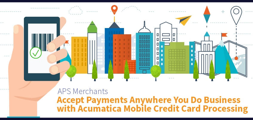 Accept Payments Anywhere You Do Business with Acumatica Mobile Credit Card Processing