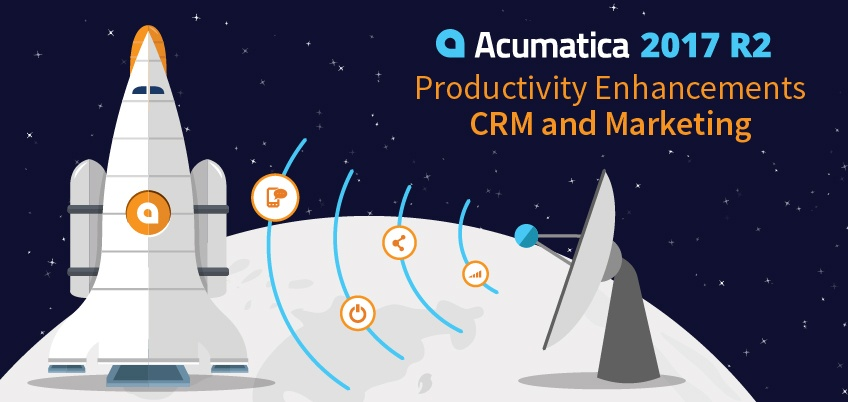 Acumatica 2017 R2: Productivity Enhancements - CRM and Marketing