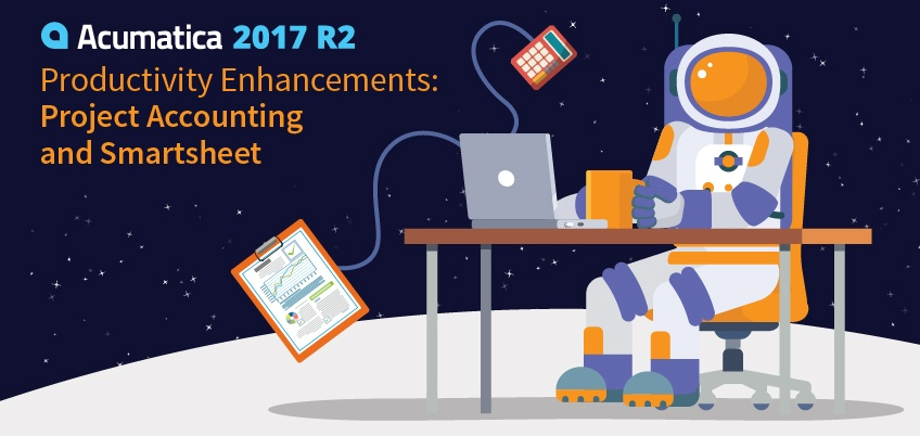 Acumatica 2017 R2: Productivity Enhancements - Project Accounting and Smartsheet