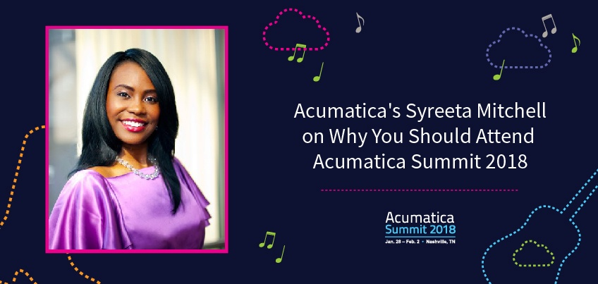 Acumatica's Syreeta Mitchell on Why You Should Attend Acumatica Summit 2018