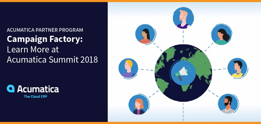 Acumatica Partner Program - Campaign Factory Learn More at Acumatica Summit 2018