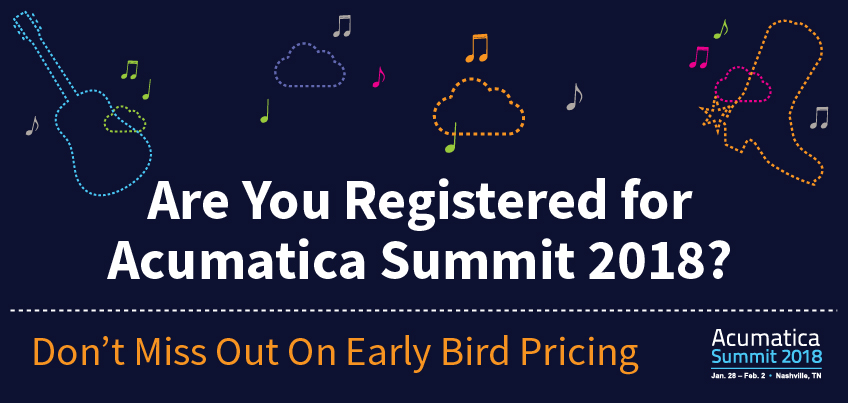 Are You Registered for Acumatica Summit 2018 Don't Miss Out On Early Bird Pricing
