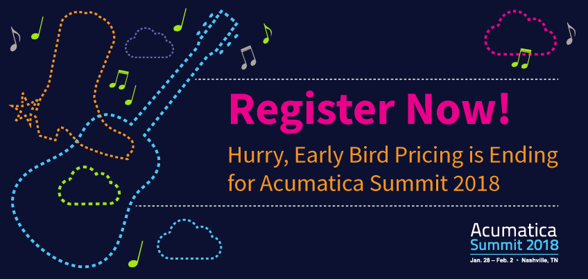 Register Now! Hurry, Early Bird Pricing is Ending for Acumatica Summit 2018