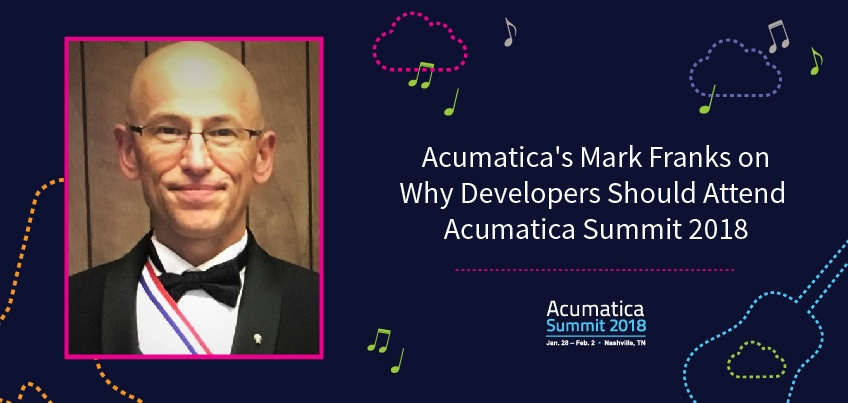 Acumatica's Mark Franks on Why Developers Should Attend Acumatica Summit 2018