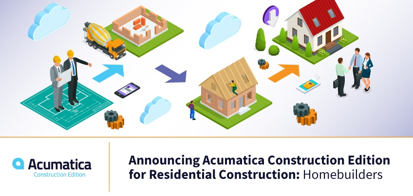 Announcing Acumatica Construction Edition for Residential Construction Homebuilders