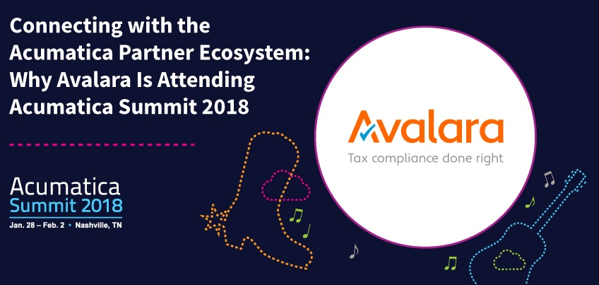 Connecting with the Acumatica Partner Ecosystem Why Avalara Is Attending Acumatica Summit 2018