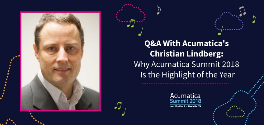 Q&A With Acumatica's Christian Lindberg Why Acumatica Summit 2018 Is the Highlight of the Year