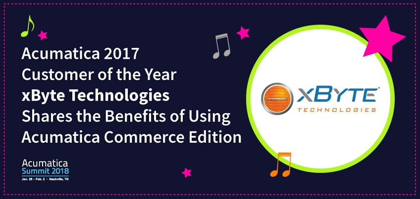 Acumatica 2017 Customer of the Year xByte Technologies Shares the Benefits of Using Acumatica Commerce Edition