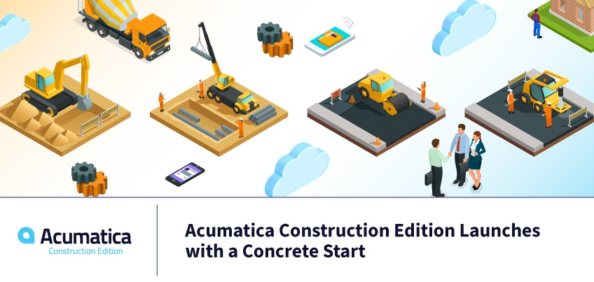 Acumatica Construction Edition Launches with a Concrete Start