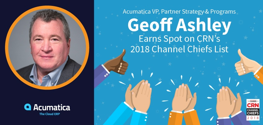 Acumatica VP, Partner Strategy & Programs Geoff Ashley Earns Spot on CRN's 2018 Channel Chiefs List