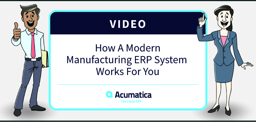 Free Video Learn How Modern Manufacturing ERP Software Drives a Competitive Business