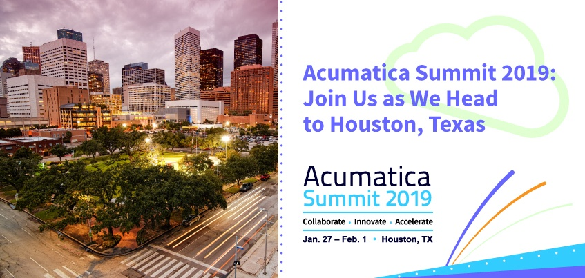 Acumatica Summit 2019 Join Us as We Head to Houston, Texas