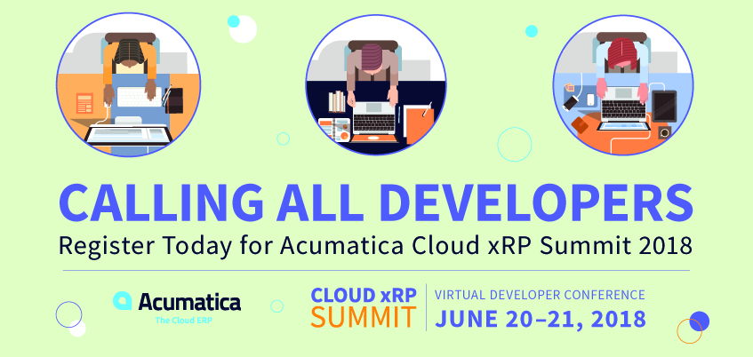 Calling All Developers Register Today for Acumatica Cloud xRP Summit 2018