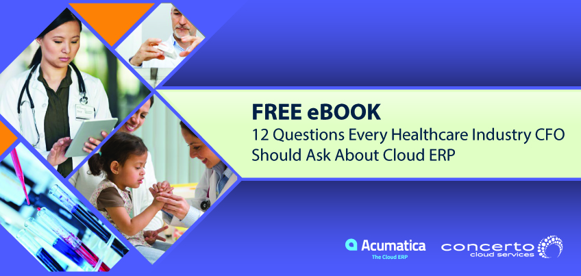 Free eBook 12 Questions Every Healthcare Industry CFO Should Ask About Cloud ERP