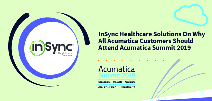InSync Healthcare Solutions® on Why All Acumatica Customers Should Attend Acumatica Summit 2019