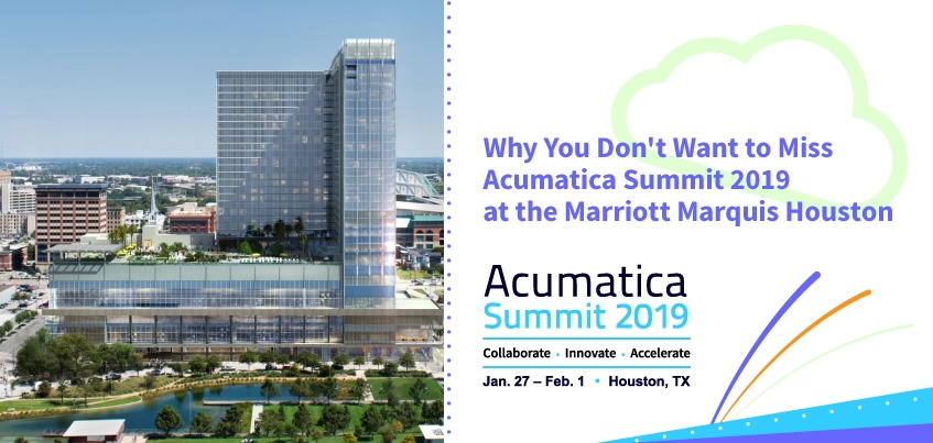 Why You Don't Want to Miss Acumatica Summit 2019 at the Marriott Marquis Houston