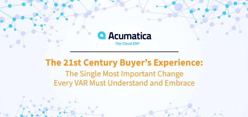 The 21st Century Buyer's Experience: The Single Most Important Change Every VAR Must Understand and Embrace
