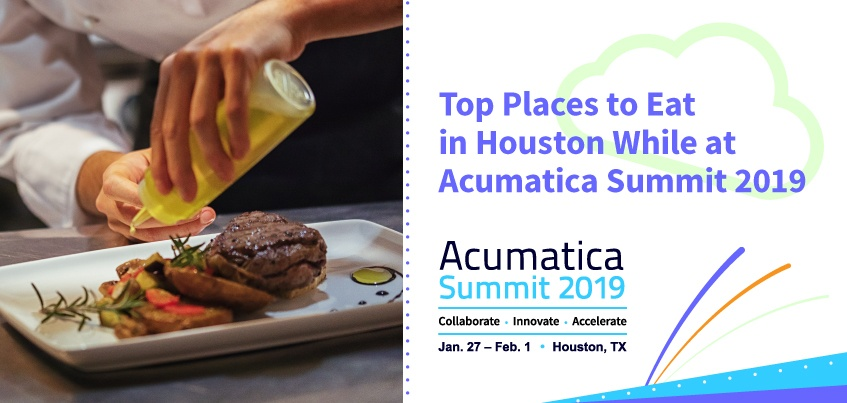 Top Places to Eat in Houston While at Acumatica Summit 2019