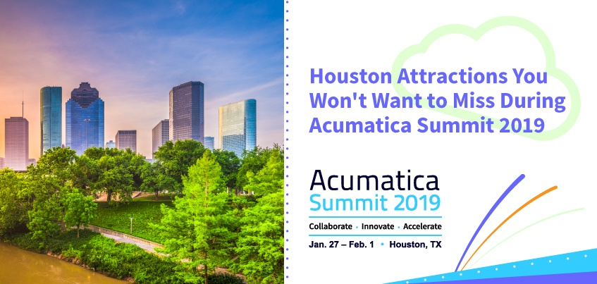 Houston Attractions You Won't Want to Miss During Acumatica Summit 2019