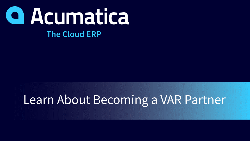 Become a Valued Acumatica Reselling Partner