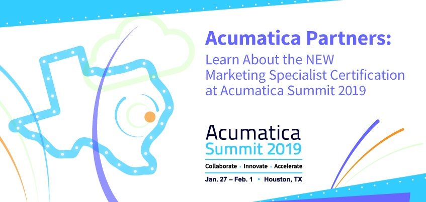 Acumatica Partners: Learn About the NEW Marketing Specialist Certification at Acumatica Summit 2019