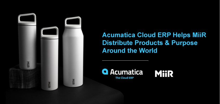 Acumatica Cloud ERP Helps MiiR Distribute Products & Purpose Around the World